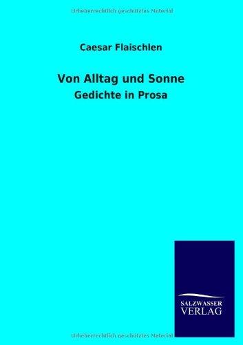Von Alltag und Sonne: Gedichte in Prosa