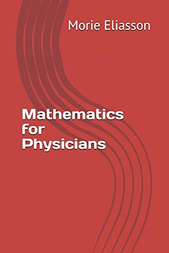 Compare Textbook Prices for Mathematics for Physicians  ISBN 9798695230147 by Eliasson, Morie