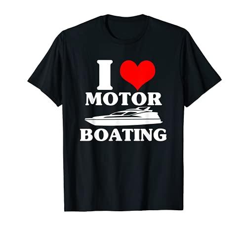 I Love Motor Boating Funny Boater T-Shirt