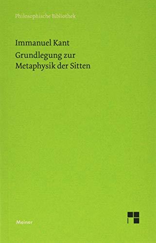 Grundlegung zur Metaphysik der Sitten (Philosophische Bibliothek)