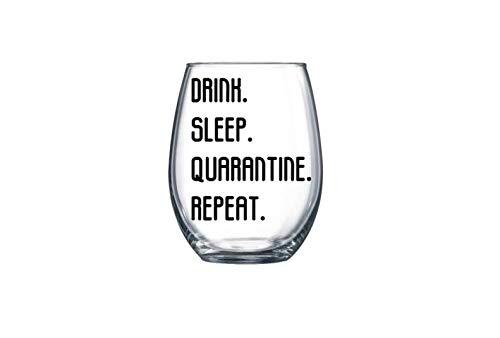 Drink, sleep, quarantine repeat wine glass. Large 21 oz wine glass.