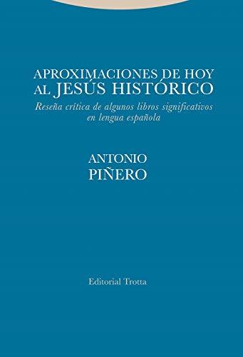 Aproximaciones de hoy al Jesús histórico: Reseña crítica de algunos libros significativos en lengua española (Estructuras y Procesos. Religión)