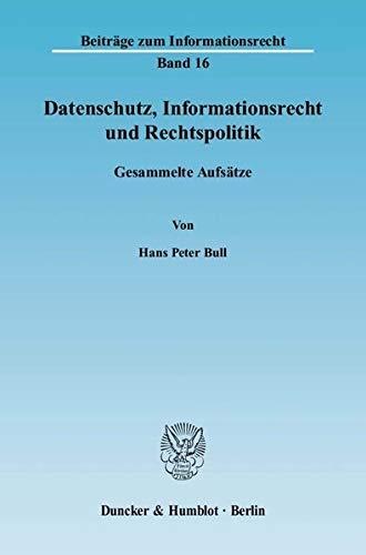 Datenschutz, Informationsrecht und Rechtspolitik.: Gesammelte Aufsätze. (Beiträge zum Informationsrecht)
