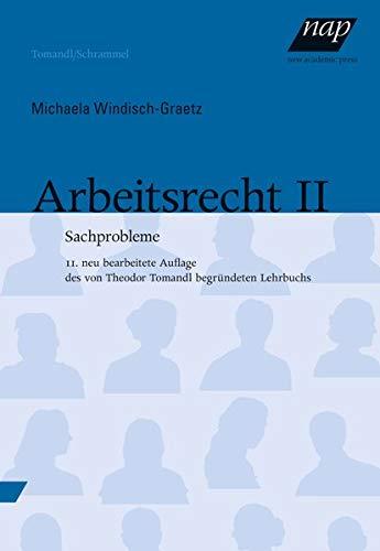 Arbeitsrecht II: Sachprobleme. 11., neu bearbeitete und aktualisierte Auflage