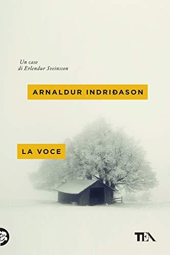 La voce. I casi dell'ispettore Erlendur Sveinsson (Vol. 3)