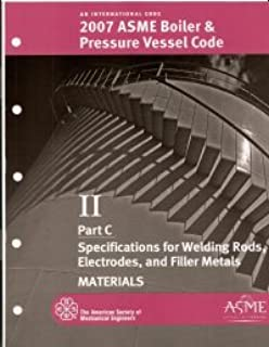 BPVC-IIC - 2007 BPVC Section II - Materials Part C - Specifications for Welding Rods Electrodes and Filler Metals