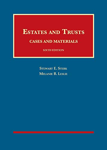 Compare Textbook Prices for Estates and Trusts, Cases and Materials University Casebook Series 6 Edition ISBN 9781642424911 by Sterk, Stewart,Leslie, Melanie