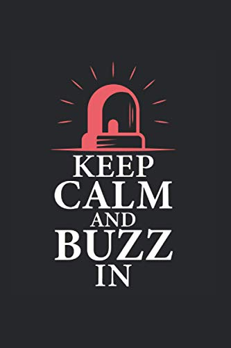 Keep Calm And Buzz In Notebook: Funny And Cool Teacher Or Student Notebook And College Ruled Journal For Coworkers And Students, Sketches, Ideas And To-Do Lists