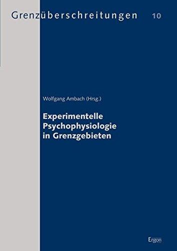 Experimentelle Psychophysiologie in Grenzgebieten (Grenzuberschreitungen)