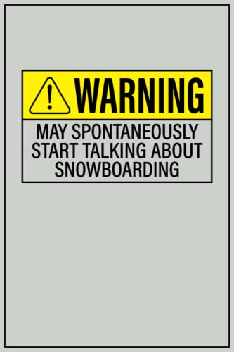 Compare Textbook Prices for May Spontaneously Start Talking About SNOWBOARDING: Warning May Talk About SNOWBOARDING Notebook, SNOWBOARDING Journal For Men Women Kids | 120, 6x9, ... Pages Notebook Gift For SNOWBOARDING Lovers  ISBN 9798497023152 by Press, May Talk About