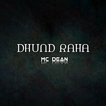 DHUND RAHA