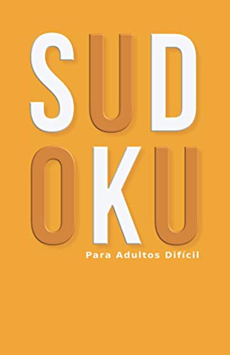 Sudoku Para Adultos Difícil: Sudokus Difícil 600 Cuadrículas De Bolsillo Rompecabezas Para La Relajación Y Descanso Nivel Avanzado Libro de ... Mujeres Hombres Colección de Otoño Octubre