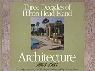 Three Decades of Hilton Head Island Architecture 1965-1995