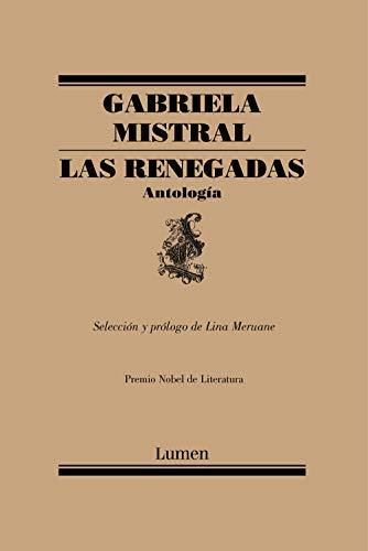 Las Renegadas. Antología / The Renegades: Anthology: Selección y prólogo de Lina Meruane