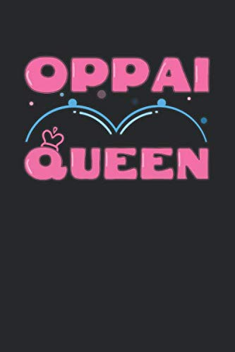 Oppai Queen: Notebook 6x9 (A5) Squared for Anime Tiddies and Mega Milk Lover who needs a Notebook matching to the Oppai Mousepad I 120 pages I Gift