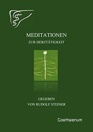 Meditationen zur Herztätigkeit: Gegeben von Rudolf Steiner