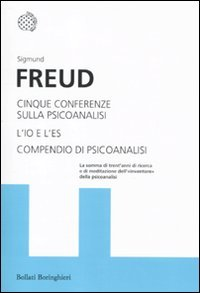 Cinque conferenze sulla psicoanalisi-L'Io e l'Es-Compendio di psicoanalisi