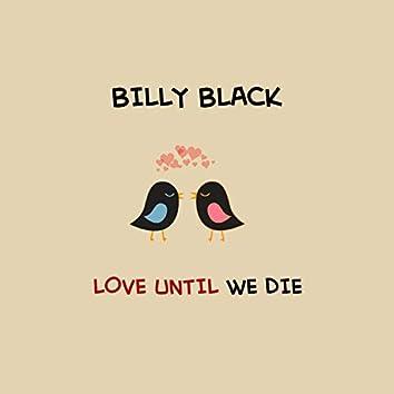 Love Until We Die