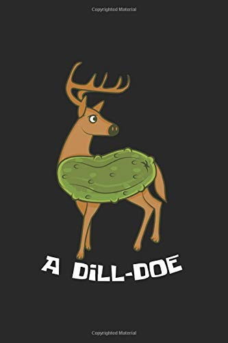 Dill Doe Dildo Notebook: Funny And Cool Comedian And Fan Of Jokes Notebook And Dot-Grid Journal For Coworkers And Students, Sketches, Ideas And To-Do Lists