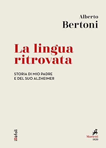 La lingua ritrovata: Storia di mio padre e del suo Alzheimer (iRèfoli Vol. 41) (Italian Edition)