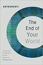 The End of Your World Publisher: Sounds True, Incorporated