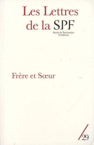 Les Lettres de la Société de Psychanalyse Freudienne, N° 29/2013 : Frère et soeur