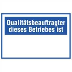 Schild Qualitätsbeauftragter dieses Betriebes ist (Text nach Angabe) 20x30cm PVC