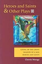 Heroes And Saints & Other Plays - Giving Up The Ghost, Shadow Of A Man, Heroes & Saints