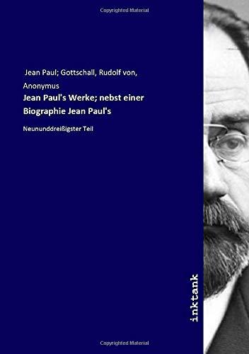 Jean Paul's Werke; nebst einer Biographie Jean Paul's: Neununddreißigster Teil