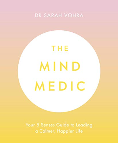 The Mind Medic: Your 5 Senses Guide to Leading a Calmer, Happier Life (English Edition)