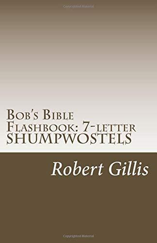 Bob's Bible Flashbook: SHUMPWOSTEL 7s: Alphagram Flash Cards Medium Probability 7 Letter Words: Volume 1 (Bob's Bible Alphagram Flashbook)