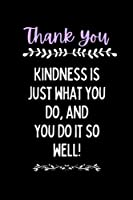 Thank You Gifts : Kindness Is Just What You Do, And You Do It So Well: Line Journal / Diary / Note Book Teacher Mentor Appreciation Gifts