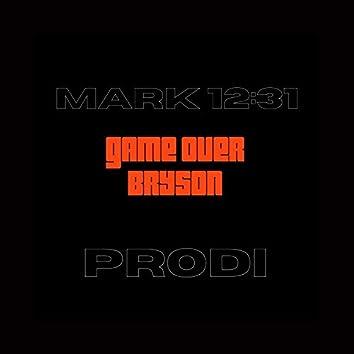 Mark 12:31 Game Over Bryson
