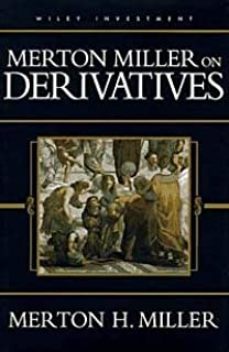 Merton Miller on Derivatives (Wiley Investment S)