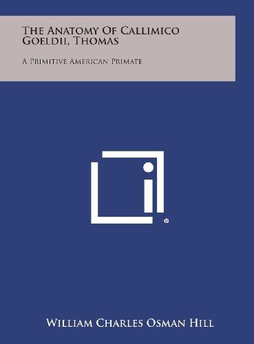 The Anatomy of Callimico Goeldii, Thomas: A Primitive American Primate