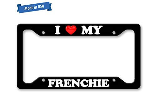 Lplpol I Heart My Frenchie - Love - Auto License Plate Frame Cover, Aluminum Metal Auto Car Tag Cover Frame, 6x12 Inch, LSS018