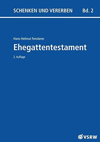 Ehegattentestament 2. Auflage (Schenken und Vererben)
