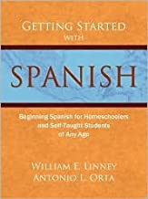 Getting Started with Spanish (homeschool Spanish, teach yourself Spanish, learn Spanish at home) Publisher: Armfield Academic Press
