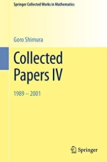 Collected Papers IV: 1989-2001 (Springer Collected Works in Mathematics) by Goro Shimura(2014-10-20)
