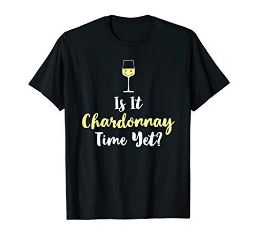 Wine Enthusiast Shirt - Funny Wine Time Chardonnay Shirt