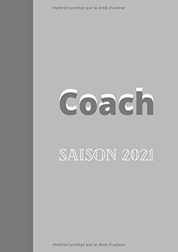 Coach  saison  2021: cahier agenda 122 pages | spécial coach sportif musculation  | saison 2021 | idée cadeau sportif étudiant  ou pro.