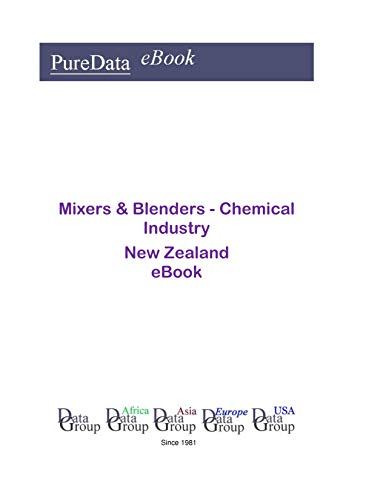 Mixers & Blenders - Chemical Industry in New Zealand: Market Sales (English Edition)