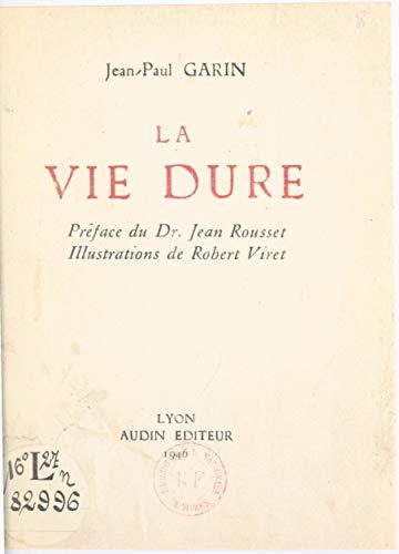 La vie dure (French Edition)