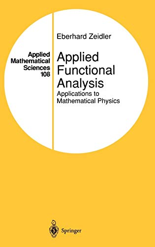 Applied Functional Analysis: Applications to Mathematical Physics (Applied Mathematical Sciences (108)) (v. 108)