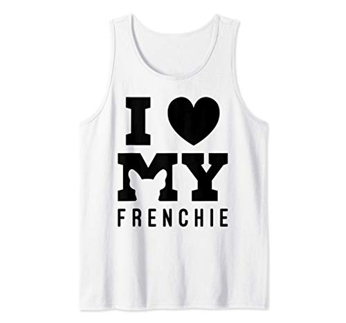 I Love My Frenchie Bulldog French Dog Owner Dogs Gift Idea Tank Top
