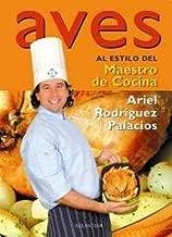 Aves Al Estilo Del Maestro De Cocina/ Poultry from the...