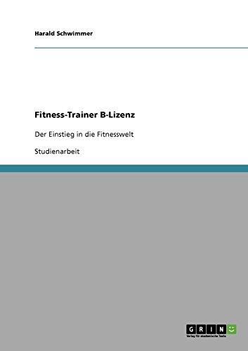 Fitness-Trainer B-Lizenz: Der Einstieg in die Fitnesswelt