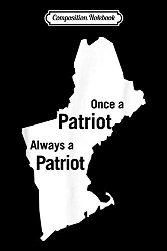 Composition Notebook: Once A Patriot Always A Patriot Football Fan Journal/Notebook Blank Lined Ruled 6x9 100 Pages