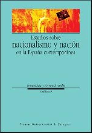 Estudios sobre nacionalismo y nación en la España contemporánea