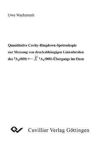 Quantitative Cavity-Ringdown-Spektroskopie zur Messung von druckabhängigen Linienbreiten des >3A<2(000) -X>1A<1(000)-Übergangs im Ozon